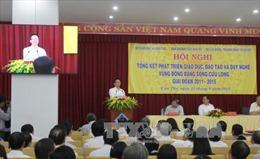 Tháo gỡ khó khăn trong phát triển GDĐT Đồng bằng sông Cửu Long