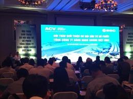 Cảng hàng không Việt Nam mời gọi đầu tư cổ phiếu ACV