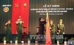 LLVT Quân khu 9 nhận Huân chương Quân công hạng Nhất