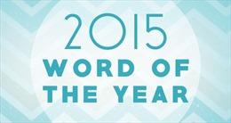 """Khám phá """"từ ngữ của năm 2015"""" vòng quanh thế giới"""