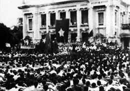 Tinh thần độc lập, tự chủ, sáng tạo của Cách mạng tháng Tám