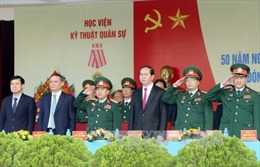 Chủ tịch nước dự kỷ niệm Ngày truyền thống Học viện Kỹ thuật Quân sự
