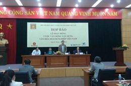 """Tổ chức cuộc vận động """"Xây dựng văn hóa doanh nghiệp Việt Nam"""""""