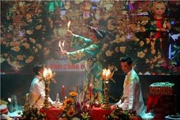 """Để Tín ngưỡng thờ Mẫu Tam phủ không thành """"mê tín, dị đoan"""""""