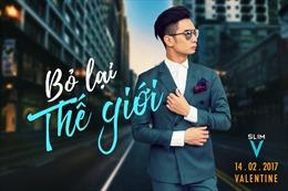 Slim V bất ngờ tung MV tặng người cô đơn trong ngày Valentine