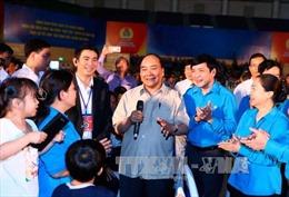 Thủ tướng: Thiết chế công đoàn sẽ giúp công nhân 'an cư, lạc nghiệp'