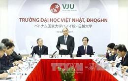 Thủ tướng: Đại học Việt Nhật phải là cầu nối quan hệ Việt Nam - Nhật Bản