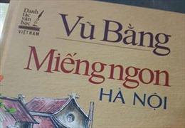 Sách 'Miếng ngon Hà Nội' của NXB Dân trí có sai phạm nghiêm trọng về chính trị