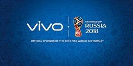 Vivo trở thành nhà tài trợ chính thức của FIFA World Cup 2018 - 2022