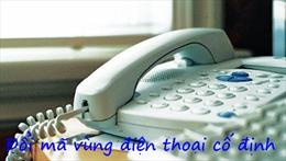 Đổi mã vùng điện thoại cố định đồng loạt trong danh bạ đối với mạng Vinaphone