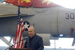 Thủ tướng Netanyahu tự hào ví Israel là 'tàu sân bay hùng mạnh'