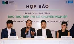 Học Tiếp thị số tại Việt Nam lĩnh chứng chỉ quốc tế