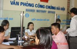 Hà Nội sẽ thanh tra 8 Văn phòng công chứng