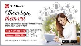 SeABank triển khai chương trình 'Thêm bạn, thêm vui'