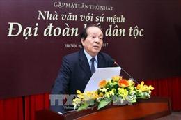 Bế mạc cuộc gặp mặt lần thứ nhất 'Nhà văn với sứ mệnh đại đoàn kết dân tộc'