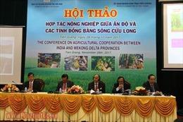 Hợp tác nông nghiệp giữa Ấn Độ với các tỉnh Đồng bằng sông Cửu Long