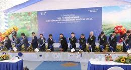 Khởi công Nhà máy Chế biến hoa quả công nghệ cao tại Sơn La