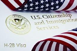 Mỹ sẽ cấp thêm 15.000 thị thực cho lao động nước ngoài làm việc ngắn hạn
