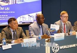 World Bank: Triển vọng kinh tế Việt Nam sẽ tiếp tục cải thiện nếu đẩy mạnh cải cách
