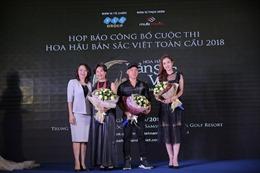 'Hoa hậu Bản sắc Việt  toàn cầu' chính thức khởi động, giải thưởng lên tới 7 tỷ đồng