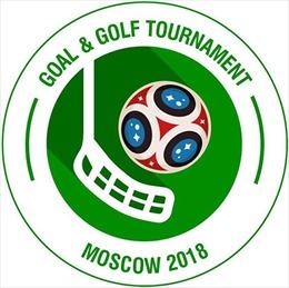 Giải đấu Goal & Golf Tournament Moscow 2018 sẽ khởi tranh tại Nga