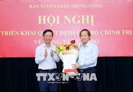 Đồng chí Trương Minh Tuấn được phân công làm Phó Trưởng Ban Tuyên giáo Trung ương