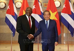 Mở rộng và làm sâu sắc hơn nữa quan hệ hợp tác toàn diện Việt Nam – Cuba