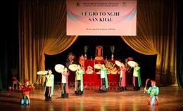 Bảo tồn, phát triển nghệ thuật sân khấu truyền thống cách mạng Việt Nam