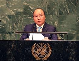 Thủ tướng có bài phát biểu quan trọng tại Phiên thảo luận cấp cao Đại hội đồng LHQ