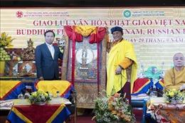 Giao lưu văn hóa Phật giáo Việt Nam - LB Nga - Ấn Độ