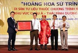 Đón bằng công nhận Di sản tư liệu thế giới 'Hoàng hoa sứ trình đồ'