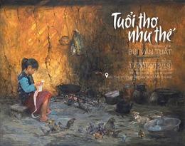 Trẻ em vùng cao trong triển lãm tranh 'Tuổi thơ như thế' của họa sĩ Bùi Văn Tuất