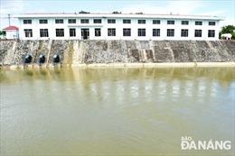 Đảm bảo cấp nước sinh hoạt cho TP Đà Nẵng khi sông Cầu Đỏ nhiễm mặn