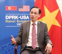 Thứ trưởng Bộ Ngoại giao Lê Hoài Trung: Việc chuẩn bị cho Hội nghị Thượng đỉnh Mỹ - Triều đúng tiến độ