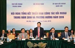 Năm 2019, tiếp tục nâng cao hiệu quả các hoạt động đối ngoại