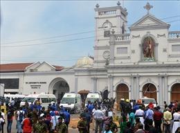 Nổ ở Sri Lanka: Ít nhất 9 người nước ngoài thiệt mạng
