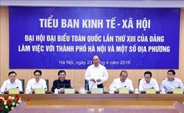 Tiểu ban Kinh tế - Xã hội Đại hội Đảng toàn quốc lần thứ XIII làm việc với một số địa phương