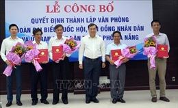 Thành lập Văn phòng Đoàn đại biểu Quốc hội, HĐND và UBND TP Đà Nẵng