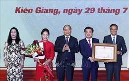 Thủ tướng Nguyễn Xuân Phúc:Kiên Giang đã có những bước chuyển biến vượt bậc