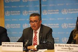 WHO khẳng định tập trung vào mục tiêu cứu người và ngăn chặn đại dịch