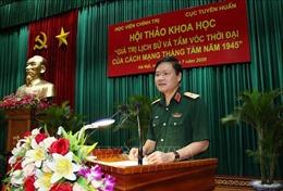 Khẳng định giá trị lịch sử và tầm vóc thời đại của Cách mạng tháng Tám 1945