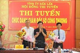Đắk Lắk: Lần đầu tiên tổ chức thi tuyển người đứng đầu cấp sở