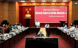 Bí thư, Chủ tịch tỉnh Thái Bình trực tiếp chỉ đạo phòng chống dịch COVID-19