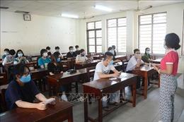 Các tỉnh, thành phố sẵn sàng cho Kỳ thi tốt nghiệp THPT đợt 2