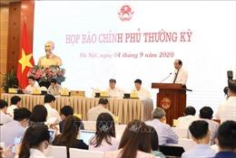 Họp báo Chính phủ thường kỳ tháng 8/2020: Nhiều vấn đề dư luận quan tâm được giải đáp