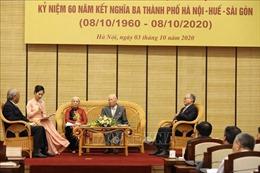 Tọa đàm và gặp mặt nhân 60 năm kết nghĩa Hà Nội – Huế - Sài Gòn