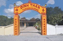Di tích kiến trúc nghệ thuật Đình Tân Nhuận Đông được xếp hạng Quốc gia