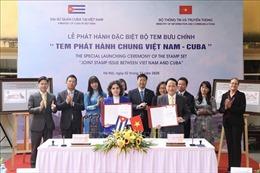 Phát hành đặc biệt bộ tem bưu chính 'Tem phát hành chung Việt Nam - Cuba'