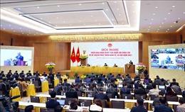 Hội nghị Chính phủ với địa phương: Tạo sức mạnh đại đoàn kết, thực hiện thắng lợi nhiệm vụ