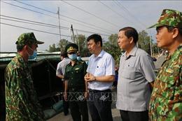 Dịch COVID-19: Đồng Tháp tăng cường kiểm soát tuyến biên giới
